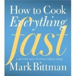 Cookbook spotlight: Mark Bittman's 'How to Cook Everything Fast'